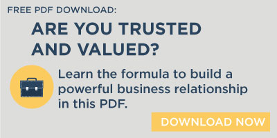 Are you trusted and valued? Learn the formula to build a powerful business relationship in this PDF.